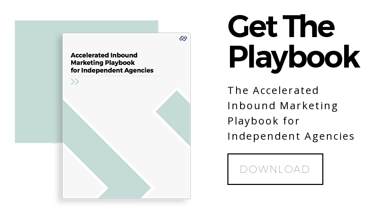 Get The  Playbook The Accelerated  Inbound Marketing  Playbook for  Independent Agencies Download